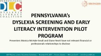 Pennsylvania's Dyslexia Screening and Early Literacy Intervention Pilot: Bringing Reading Research and Best Practices to the Public School Classroom.
