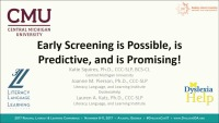 Early Screening Is Possible, Is Predictive, and Is Promising!